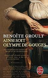 Ainsi Soit Olympe De Gouges (Litterature & Documents) by Benoite Groult (2014-03-26)