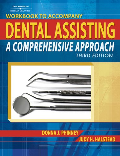 Dental Assisting: A Comprehensive Approach Workbook
