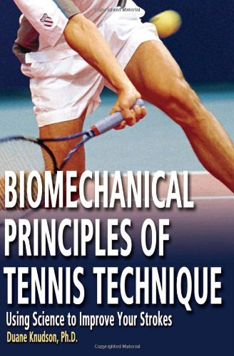 Biomechanical Principles of Tennis Technique: Using Science to Improve Your Strokes