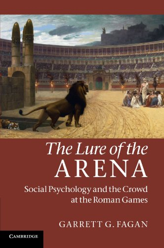 the-lure-of-the-arena-social-psychology-and-the-crowd-at-the-roman-games