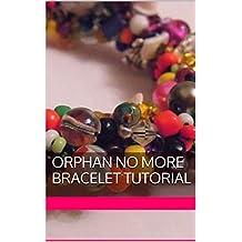 Orphan No More Bracelet Tutorial (English Edition)