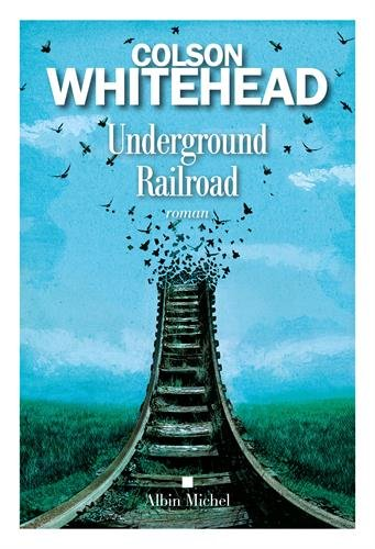 Underground railroad : roman | Whitehead, Colson (1969-....). Auteur