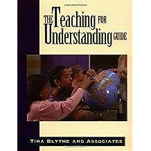 Teaching for Understanding Guide (Jossey Bass Education Series)