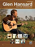Glen Hansard Guitar Songbook --- Guitare Tab - Hansard, Glen --- Alfred Publishing