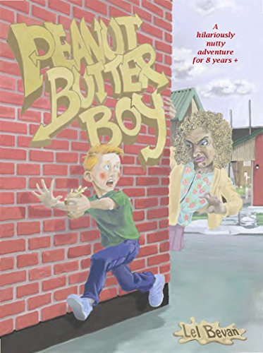 Peanut Butter Boy: A hilariously nutty adventure for 8 yrs + (English Edition) (Butter Peanut Nutty)