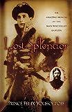 Lost Splendor: The Amazing Memoirs of the Man Who Killed Rasputin