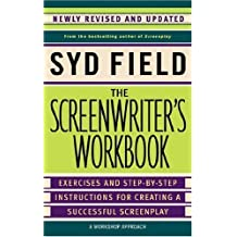 The Screenwriter's Workbook (Revised Edition) Rev Upd edition by Field, Syd (2006) Paperback