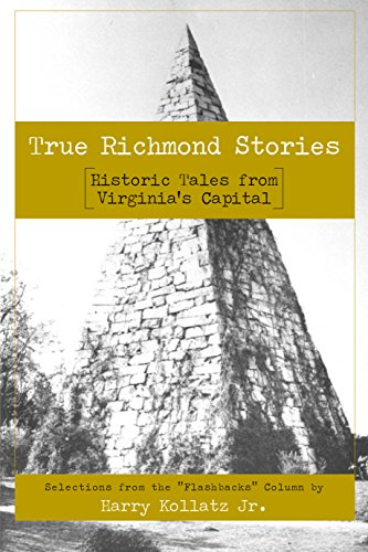 True Richmond Stories: Historic Tales from Virginia's Capital (American Chronicles) (English Edition)
