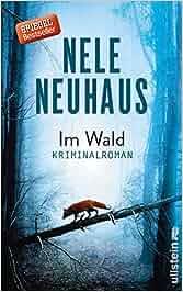 Im Wald: Kriminalroman Ein Bodenstein-Kirchhoff-Krimi, Band 8: Nele Neuhaus