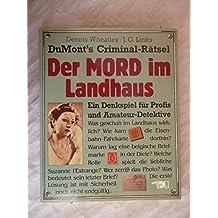 DuMonts Criminal- Rätsel: Der Mord im Landhaus. Ein Denkspiel für Profis und Amateur- Detektive