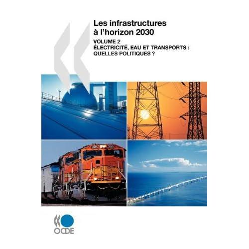 Les infrastructures à l'horizon 2030 : Volume 2, Electricité, eau et transports : quelles politiques ?