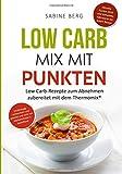 Low Carb Mix mit Punkten: Low Carb-Rezepte zum Abnehmen nach Punkten zubereitet mit dem Thermomix