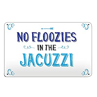 Artylicious No Floozies in the jacuzzi, funny hot tub garden A4 metal sign plaque wall art