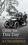 Give Us This Day (The Swann Family Saga: Volume 3)