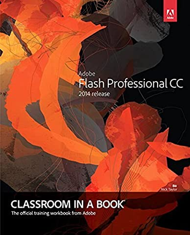 Adobe Flash Professional CC Classroom in a Book (2014 Release) by Russell Chun (11-Aug-2014)