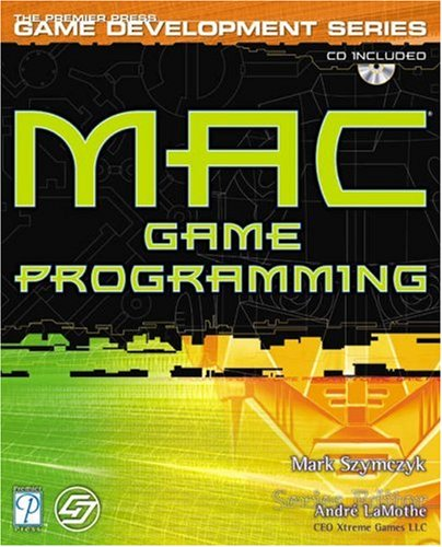 MAC Game Programming (Premier Press Game Development Series) por Mark Szymczyk