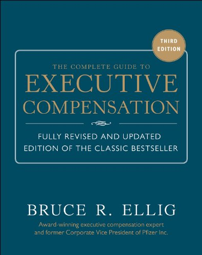 The Complete Guide to Executive Compensation 3/E (3 Director Suite)