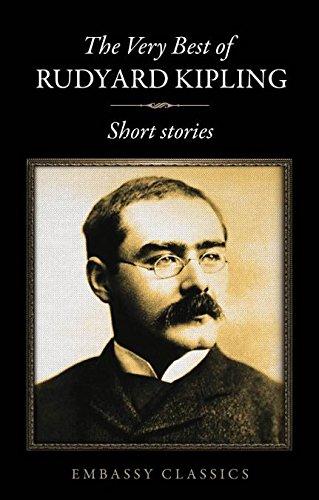 The Very Best of Rudyard Kipling: Short Stories
