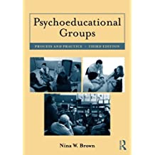Psychoeducational Groups: Process and Practice by Nina W. Brown (2011-01-26)