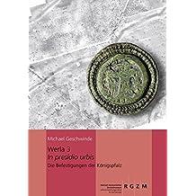 Werla 3 - In presidio urbis: DIe Befestigungen der Königspfalz (Römisch Germanisches Zentralmuseum / Monographien des Römisch-Germanischen Zentralmuseums)