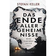 Das Ende aller Geheimnisse: Heidi Kamembas erster Fall