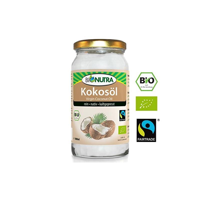 Bionutra Kokosl Bio Fairtrade 100 Nativ Und Rein Kaltgepresstes Kokosnusslkokosfett Vco Premium Qualitt Aus Kontrolliert Biologischer Herstellung