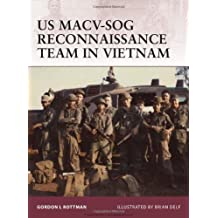 US MACV-SOG Reconnaissance Team in Vietnam (Warrior) by Gordon L Rottman Published by Osprey (2011)