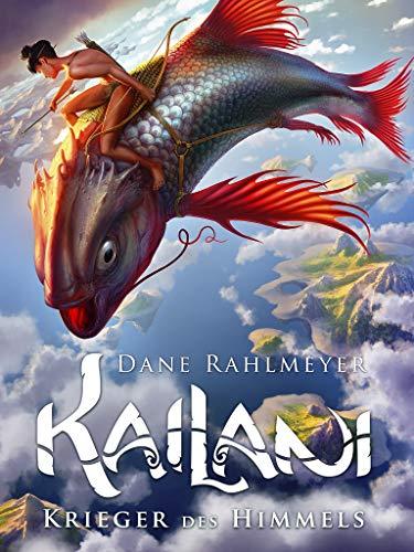Kailani - Krieger des Himmels von [Rahlmeyer, Dane]