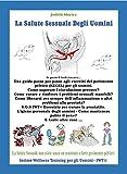 La Salute Sessuale  Degli Uomini: Come usare i muscoli del pavimento pelvico nelle attività quotidiane? (Intimo Wellness Training per gli Uomini - IWT Vol. 1)