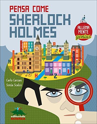 Pensa come Skerlock Holmes. AllenaMente Genius. Ediz. a colori: 1