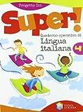 Super! Quaderno operativo di lingua italiana. Per la Scuola elementare: 4