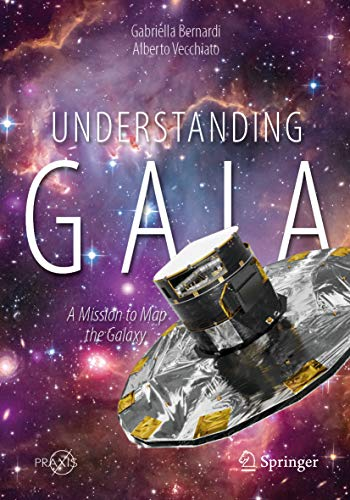 Understanding Gaia: A Mission to Map the Galaxy (Springer Praxis Books) (English Edition)