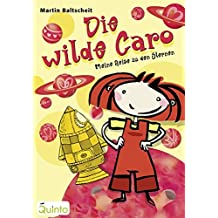 Die wilde Caro - Meine Reise zu den Sternen