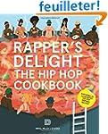 Rapper's Delight: The Hip Hop Cookbook.