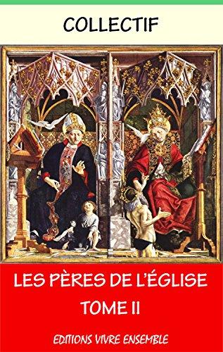 Les Pères de l'Église - Tome II par Collectif