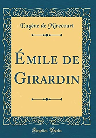 Emile de Girardin (Classic Reprint)