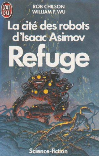 La Cité des robots d'Isaac Asimov, N° 3 : Refuge par Isaac Asimov
