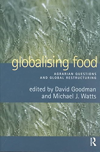 [(Globalising Food : Agrarian Questions and Global Restructuring)] [Edited by David J. Goodman ] published on (November, 1997)