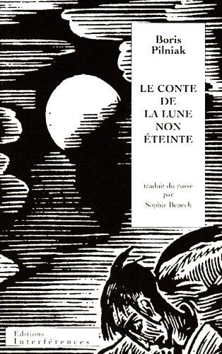 Le conte de la lune non éteinte par Boris Pilniak