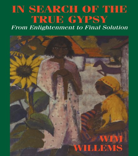 In Search of the True Gypsy: From Enlightenment to Final Solution por Wim Willems