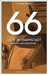 66 völlig unbedeutende Orte in Darmstadt: Abseits der Reiseführer