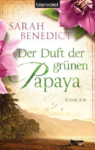 Der Duft der grünen Papaya: Roman - Duft Grün