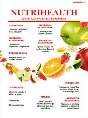 nutrihealth rivista di salute e benessere: ottobre 2017 (nutrihealth - rivista di salute e benessere vol. 9)