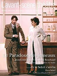 L'Avant-scène théâtre N° 1432-1433 : Le Paradoxe des jumeaux - Et le soleil s'arrêta par Jean-Louis Bauer