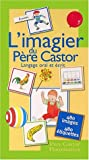 L'imagier du Père Castor. Langage oral et écrit