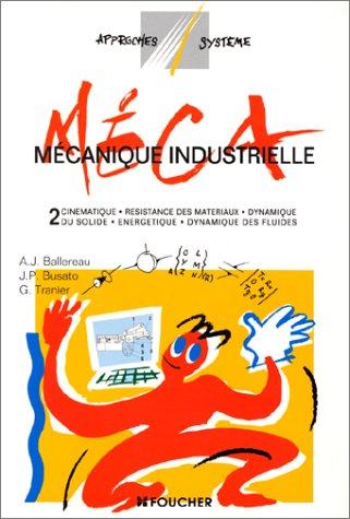 MECANIQUE INDUSTRIELLE T02 (Ancienne édition) par Alain-Jean Ballereau, Jean-Paul Busato, Gérard Tranier
