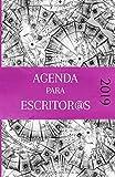 Agenda 2019 para escritor@s: La agenda que tod@ amante de la escritura necesita