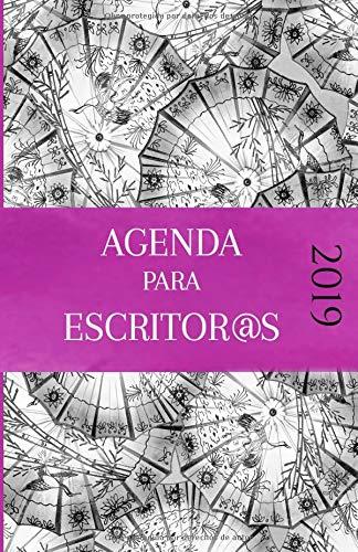 Agenda 2019 para escritor@s: La agenda que tod@ amante de la escritura necesita por Tinta Púrpura Ediciones