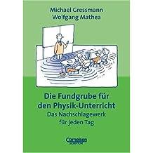 Fundgrube - Sekundarstufe I: Die Fundgrube für den Physik-Unterricht - Bisherige Ausgabe: Das Nachschlagewerk für jeden Tag