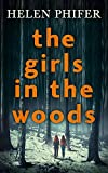The Girls In The Woods (The Annie Graham series, Book 5) by Helen Phifer